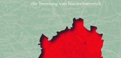 Wien wird Bundesland. 100 Jahre Wiener Stadtverfassung und die Trennung von Niederösterreich