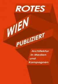 Rotes Wien publiziert. Architektur in Medien und Kampagnen