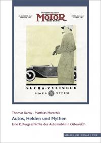 """Cover des Buches """"Autos, Helden und Mythen. Eine Kulturgeschichte des Automobils in Österreich"""": Titelbild einer historischen Motorzeitschrift, Mann mit Pfeife, Kappe und Handschuhen steht neben einem Auto."""
